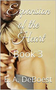 Expansion of the Heart: Book 3