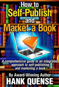 How to Self-publish and Market a Book: An integrated approach to publishing and marketing