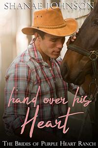 Hand Over His Heart: a Sweet Marriage of Convenience series
