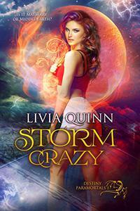 Storm Crazy: A paranormal romance saga