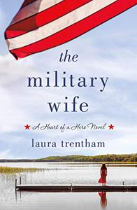 The Military Wife: Heart of a Hero