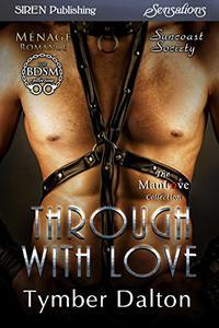Through With Love [Suncoast Society]