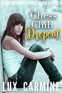 Chess Club Dropout: A Contemporary High School Reverse Harem Series