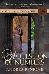 A Question of Numbers: A Lady Arianna Regency Mystery
