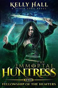 Fellowship of the Hunters: An Urban Fantasy Action Adventure