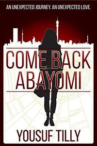 Come Back Abayomi: An unexpected journey. An unexpected love.
