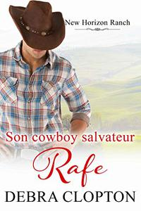 Son Cowboy Salvateur Rafe (Ranch Nouvel Horizon t. 2)