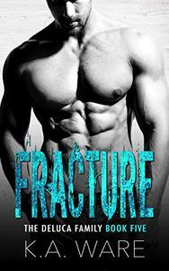 Fracture: A DeLuca Family Novel