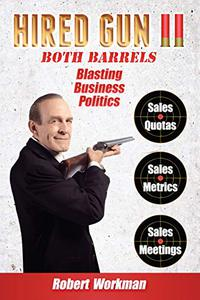 Hired Gun II: Blasting Business Politics