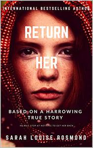 Return Her : How far will you go to save the one you love?