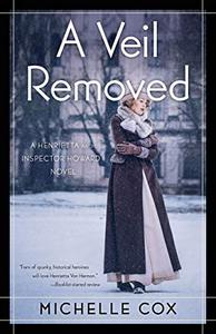 A Veil Removed: A Henrietta and Inspector Howard Novel