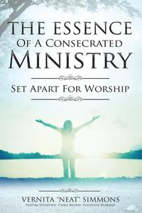 The Essence Of A Consecrated Ministry: Set Apart For Worship