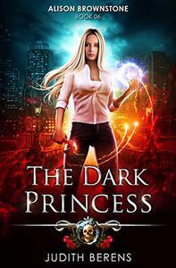 The Dark Princess: An Urban Fantasy Action Adventure