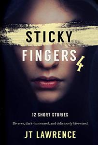 Sticky Fingers 4: A Dozen Deliciously Twisted Short Stories