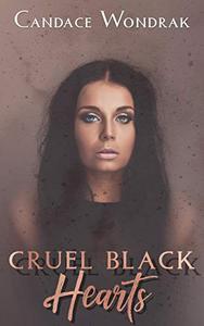 Cruel Black Hearts: A Dark Why Choose Romance