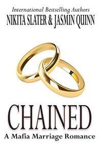 Chained: A Mafia Marriage Romance