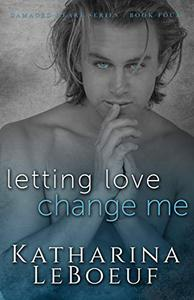 Letting Love Change Me