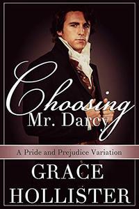 Choosing Mr. Darcy: A Pride and Prejudice Variation