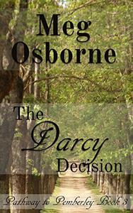 The Darcy Decision: A Pride and Prejudice Variation