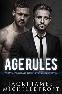 Age Rules: An Open Wounds and Breaking the Rules Crossover