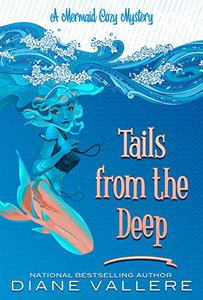 Tails from the Deep: A Mermaid Cozy Mystery