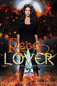 Rebel Lover: A WhyChoose Angel Romance