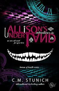Allison's Adventures in Underland: A Dark Reverse Harem Romance
