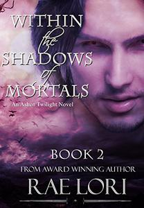 Within the Shadows of Mortals (Ashen Twilight Book #2)
