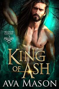 King of Ash: a Paranormal Romance