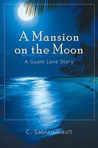 A Mansion on the Moon: A Guam Love Story
