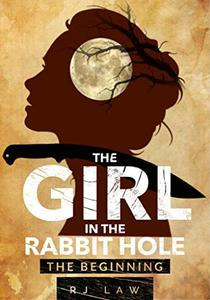 The Girl in the Rabbit Hole: The First 4 Chapters