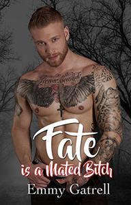 Fate is a Mated Bitch: A Paranormal Romance for Adults