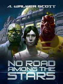 No Road Among the Stars: An InterStellar Commonwealth Novel