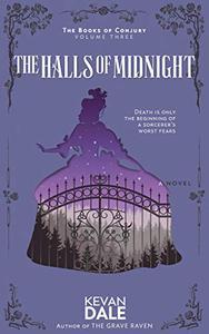 The Halls of Midnight: The Books of Conjury, Volume Three