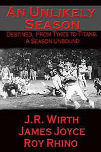 An Unlikely Season: Destined, From Tykes to Titans, A Season Unbound