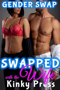 Swapped with the Wife: Extreme Fetish Taboo Gender Swap Body Transformation