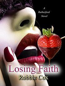 Losing Faith: A Steamy Romance