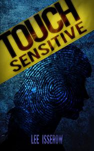 Touch Sensitive: A Noir Supernatural Thriller