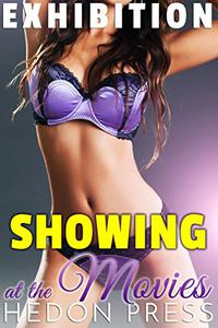 Showing at the Movies: Exhibitionist Public Show Taboo