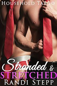 Stranded and Stretched: Household Taboo MFM Menage