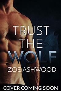 Trust the Wolf