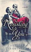 Resisting You: Restoring Novella