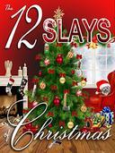 The 12 Slays of Christmas