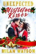 Unexpected Mistletoe Kisses: A Christmas Short Story