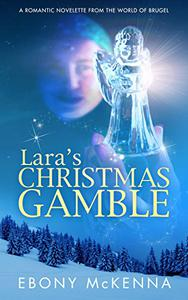 Lara's Christmas Gamble: A romantic novelette from the world of Brugel