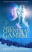 Lara's Christmas Gamble: A romantic novelette from the world of Brugel