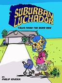 Suburban Luchador: Tales From the Burb Side