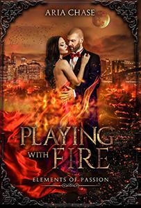 Playing with Fire: Fire Witch: Elements of Passion Book 1
