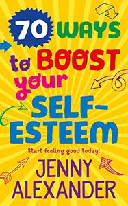 70 Ways to Boost Your Self-Esteem