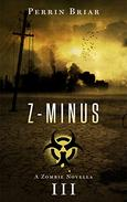 Z-MINUS: The Post Apocalyptic Horror Series